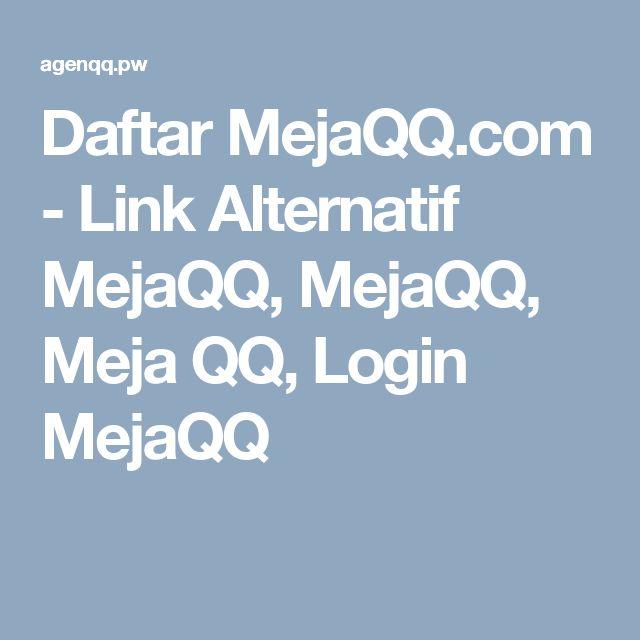 Daftar MejaQQ.com - Link Alternatif MejaQQ, MejaQQ, Meja QQ, Login MejaQQ