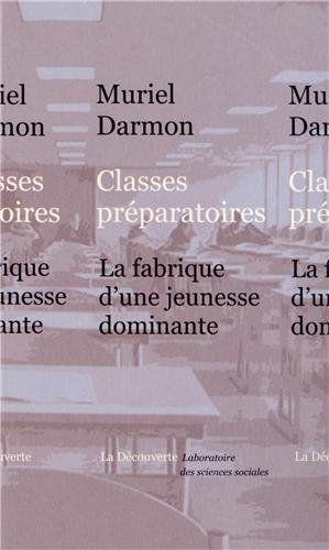 """""""Classes préparatoires, la fabrique d'une jeunesse dominante"""", Muriel Darmon"""