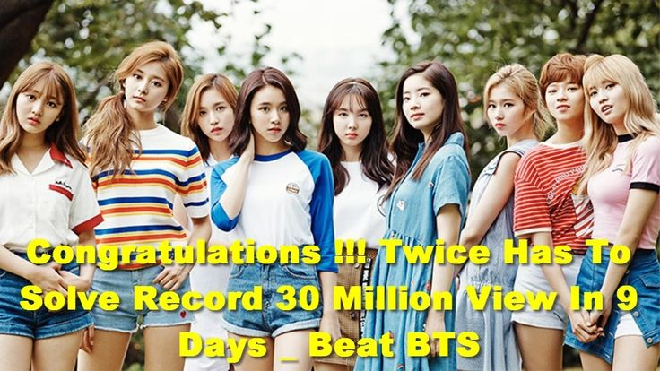 Congratulations !!! Twice Has To Solve Record 30 Million View In 9 Days ...