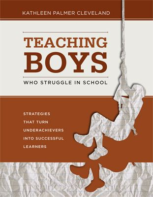 """Teaching Boys Who Struggle in School: Strategies That Turn Underachievers into Successful Learners"" responds to growing concerns about a crisis in boys' academic achievement."