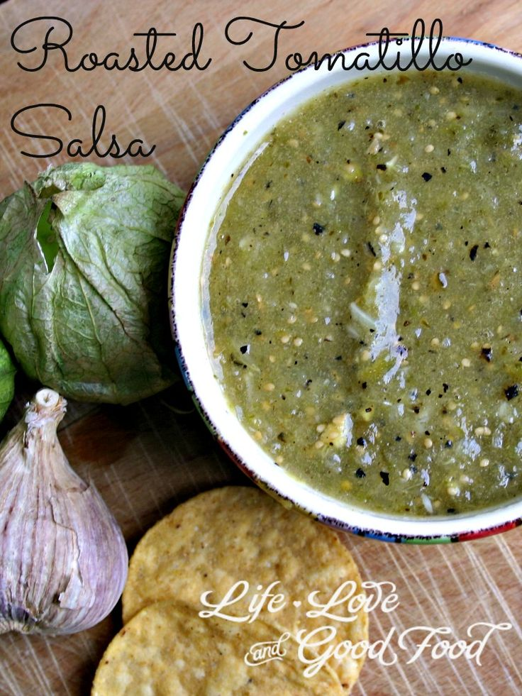 Roasted Tomatillo Salsa - Life, Love, and Good Food