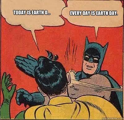 """Meme Sindiran untuk Peringatan Hari Bumi yang """"Cuma"""" Setahun Sekali - Chirpstory"""