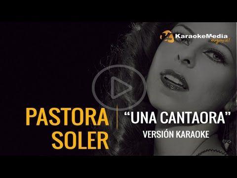 Pastora Soler - Una Cantaora (Karaoke)