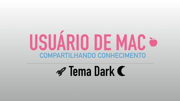 Como Usar o macOS High Sierra - Tema Dark