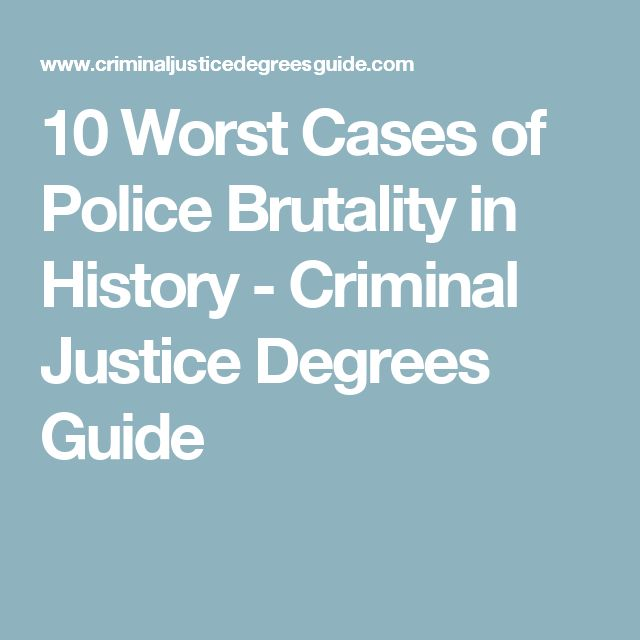 10 Worst Cases of Police Brutality in History - Criminal Justice Degrees Guide