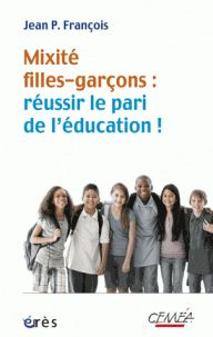 Mixité filles-garçons : réussir le pari de l'éducation/ Jean-Pierre Francois. https://hip.univ-orleans.fr/ipac20/ipac.jsp?session=14Y613030Y096.1777&profile=scd&source=~!la_source&view=subscriptionsummary&uri=full=3100001~!409648~!41&ri=5&aspect=subtab66&menu=search&ipp=25&spp=20&staffonly=&term=%C3%89galit%C3%A9+des+sexes&index=.SU&uindex=&aspect=subtab66&menu=search&ri=5
