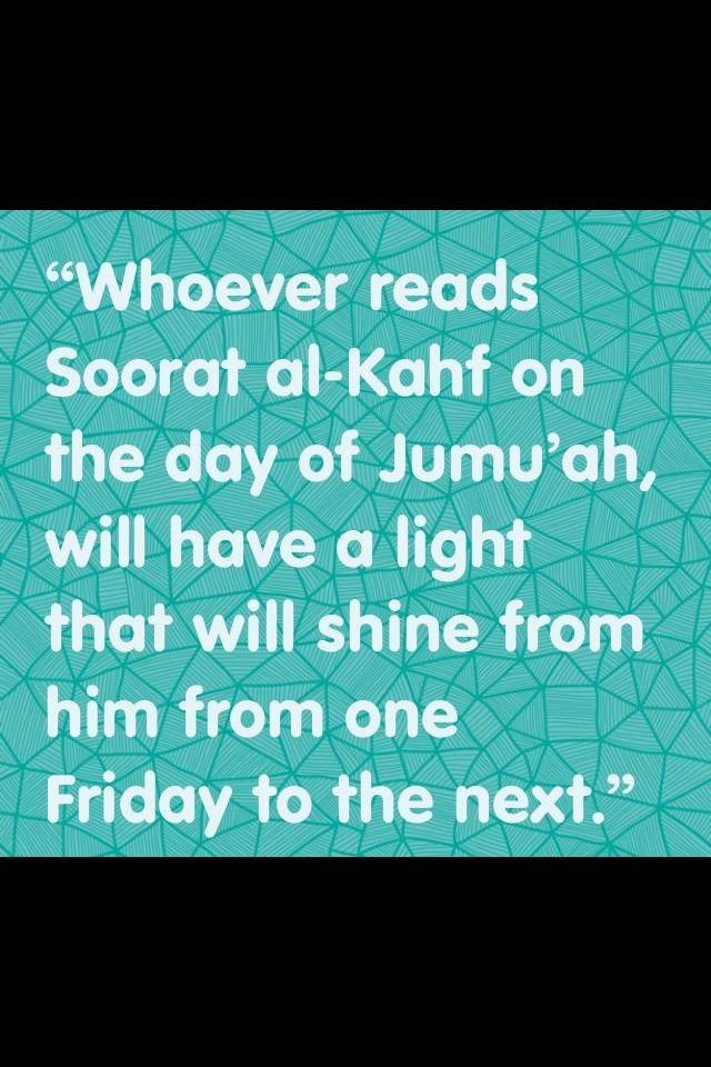 Have to read Soorat Al-Kahf on Jummah! DONT FORGET!!!!