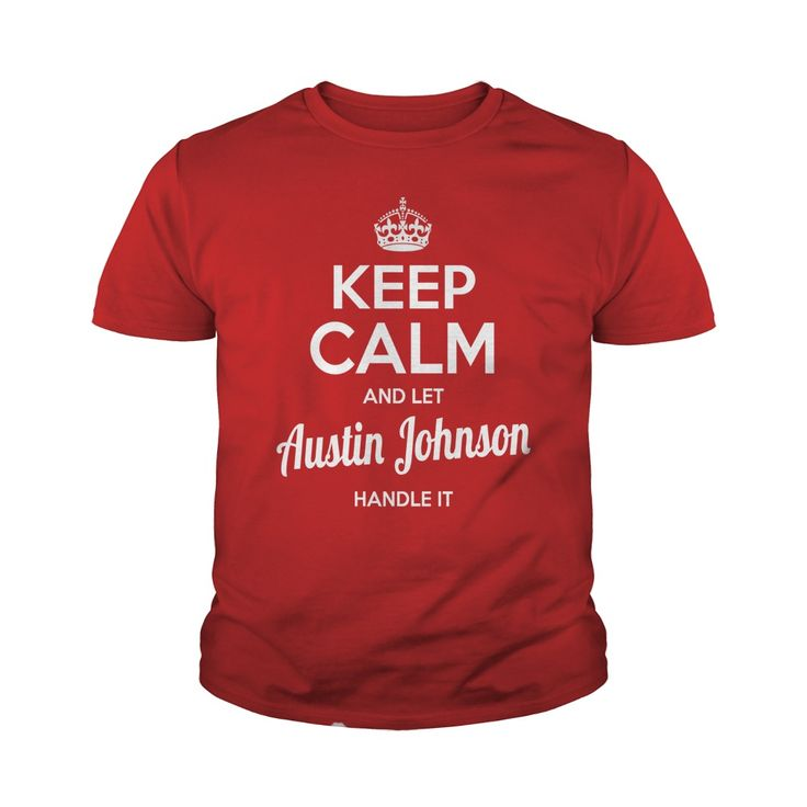 Austin Johnson Shirts keep calm and let Austin Johnson handle it Austin Johnson Tshirts Austin Johnson T-Shirts Name shirts Austin Johnson I am Austin Johnson tee Shirt Hoodie #gift #ideas #Popular #Everything #Videos #Shop #Animals #pets #Architecture #Art #Cars #motorcycles #Celebrities #DIY #crafts #Design #Education #Entertainment #Food #drink #Gardening #Geek #Hair #beauty #Health #fitness #History #Holidays #events #Home decor #Humor #Illustrations #posters #Kids #parenting #Men…