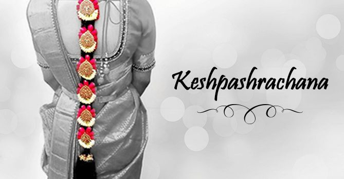 KESHPASHRACHANA are hair enhancements that the ladies wears along her meshes or appends with her bun alongside the blooms.