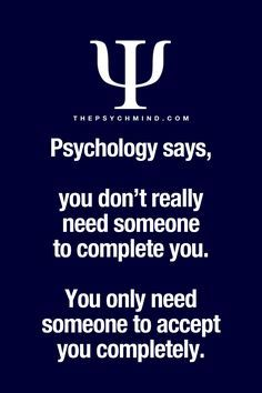 """You only need aome to accept you .  #acceptance #love #psyfacts  thepsychmind: """"Fun Psychology facts here! """""""