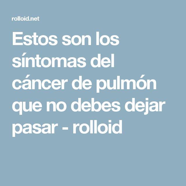 Estos son los síntomas del cáncer de pulmón que no debes dejar pasar - rolloid