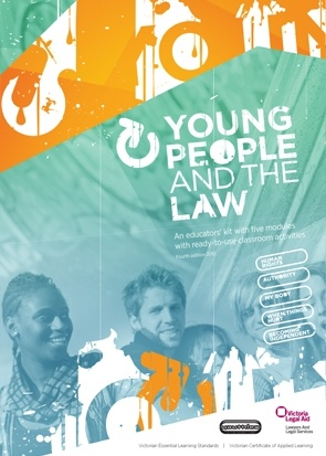 Young people & the law – classroom teaching materials. 5 modules, each  with fact sheets and a range of classroom activities particularly relevant for 14-16 year olds.  • Human rights  • Authority  • My body  • When things hurt  • Becoming independent  All modules are mapped to Victorian Essential Learning Standards & in this edition, each module has its own Victorian Certificate of Applied Learning checklist | Victoria Legal Aid