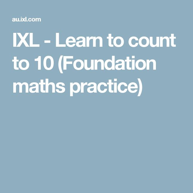 IXL - Learn to count to 10 (Foundation maths practice)