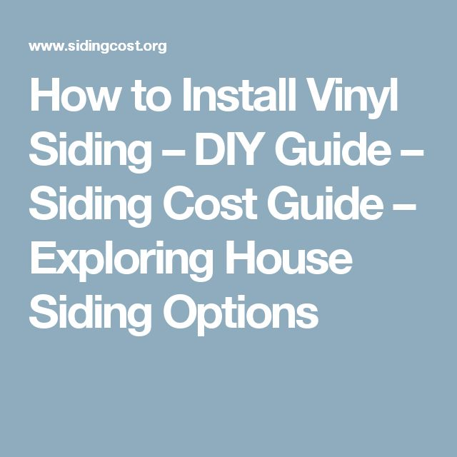 How to Install Vinyl Siding – DIY Guide – Siding Cost Guide – Exploring House Siding Options