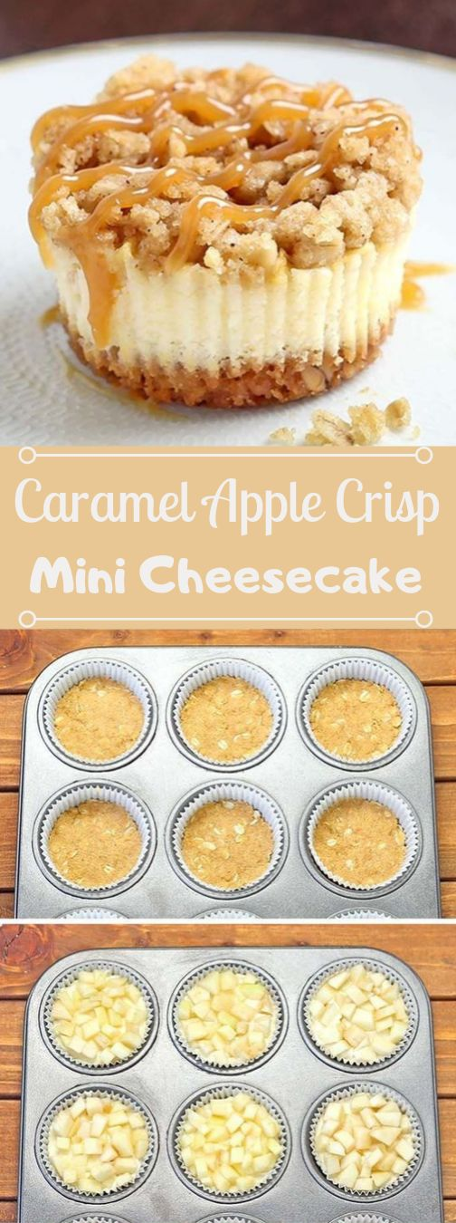 Caramel Apple Crisp Mini Cheesecakes #mini #apple #desserts #caramel #easy