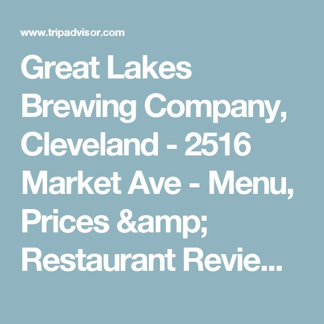 Great Lakes Brewing Company, Cleveland - 2516 Market Ave - Menu, Prices & Restaurant Reviews - TripAdvisor