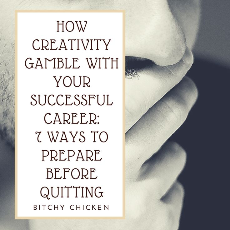 """Want to quit your job for your own creative motive? Read more of this post about """"How creativity gamble with your successful career: 7 ways to prepare before quitting"""" through http://bitchychicken.de/creativity-gamble-with-successful-career-prepare-before-quitting/"""