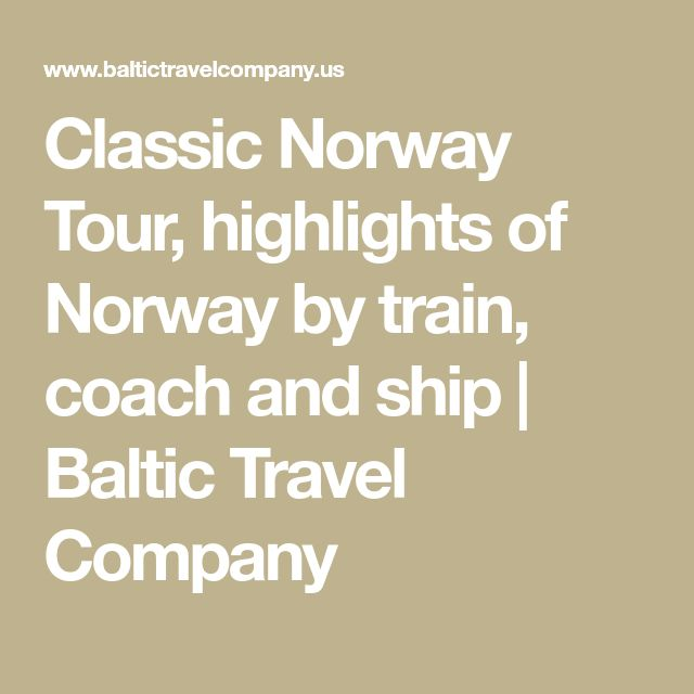 Classic Norway Tour, highlights of Norway by train, coach and ship   Baltic Travel Company