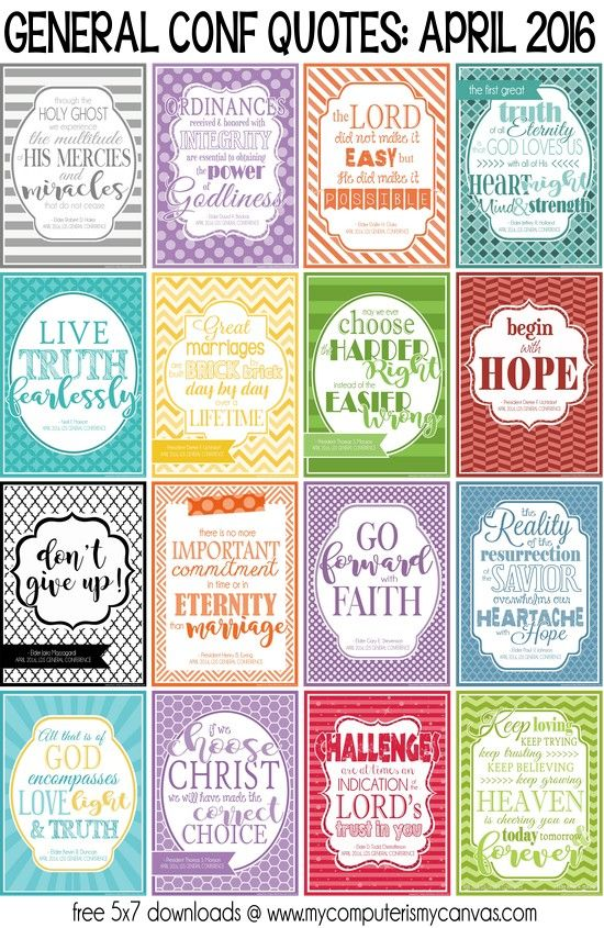 Printable General Conference Quotes from April 2016 Sessions - includes quotes from Monson, Eyring, Uchtdorf, Marriott, Holland, Oaks, Hales, Bednar and more! #lds #quote #freeprintable #mycomputerismycanvas
