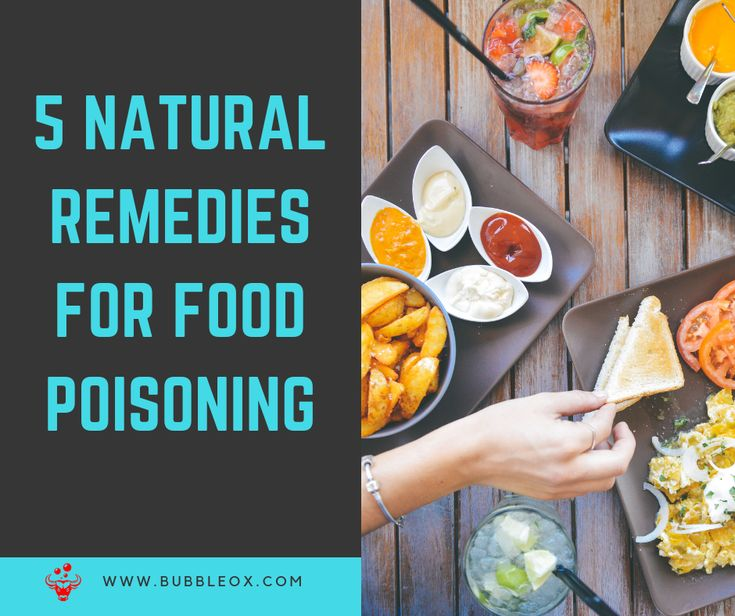 What Happens When You Get Food Poisoning? 5 Natural Remedies to Treat Symptoms