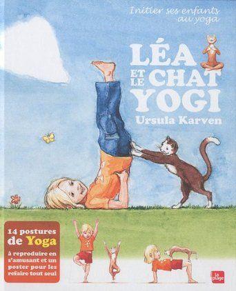 Léa et le chat Yogi : Initier ses enfants au yoga: Amazon.fr: Ursula Karven: Livres