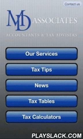 MD Associates  Android App - playslack.com ,  This App has been created with professionals and business owners in mind. Our TaxApp has been designed to provide a reminder of key tax rates and convenient access to a range of useful tax calculators in one App. The application also summarises the key taxes with useful tips and a roundup of relevant business news each month.This application has been published by MD Associates, Accountants and Tax Advisers based in Birmingham in the West Midlands…