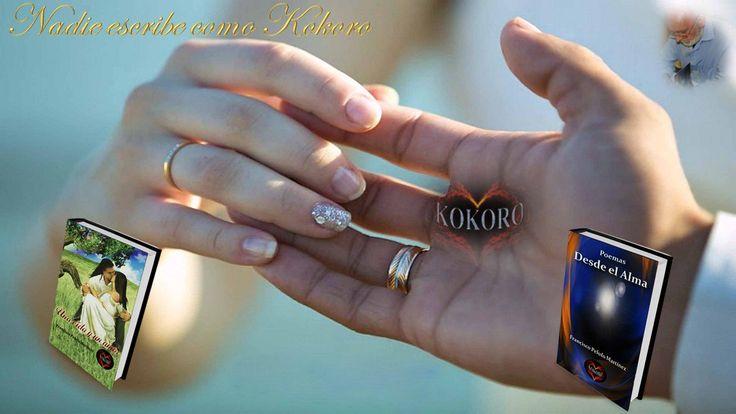 Una Vida y un Amor • Poemas Desde el Alma, dos libros de ©Kokoro vía @KOKOROALMA @Esveritate