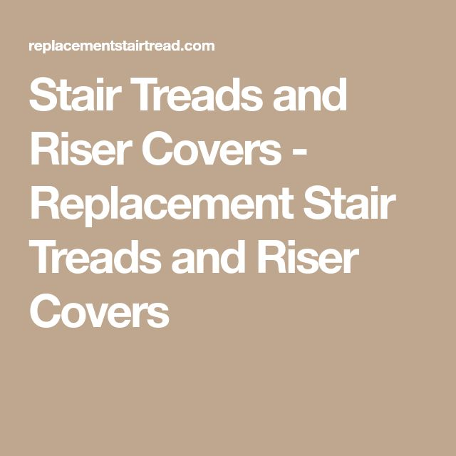 Best Stair Treads And Riser Covers Replacement Stair Treads 400 x 300