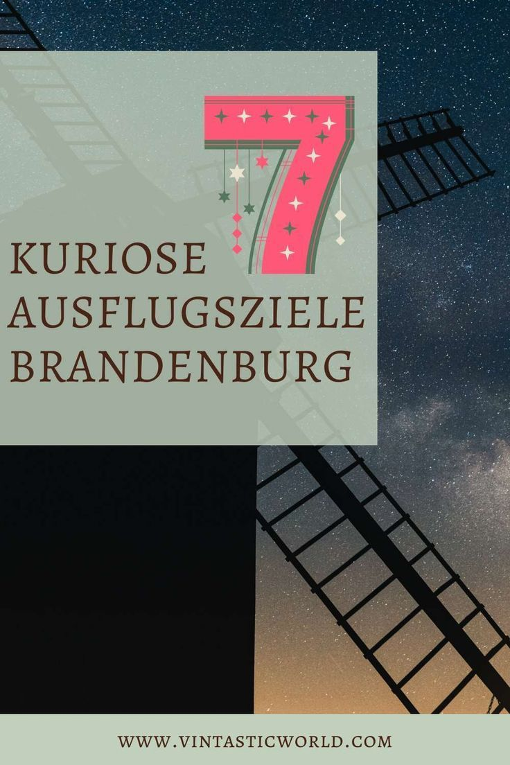 7 Aussergewohnliche Orte In Brandenburg Fur Kuriose Ausfluge In 2020 Ausflug Brandenburg Reisen