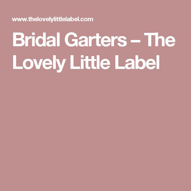 Bridal Garters – The Lovely Little Label