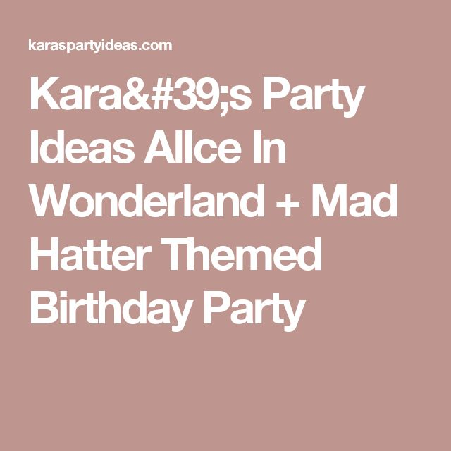 Kara's Party Ideas AlIce In Wonderland + Mad Hatter Themed Birthday Party