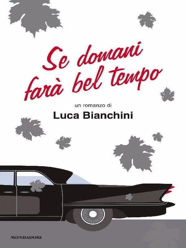 Dopo aver letto Io che amo solo te e La cena di Natale, ero curiosa di leggere altro di Luca Bianchini ed ho comprato questo... Se domani fa...