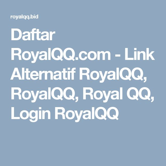 Daftar RoyalQQ.com - Link Alternatif RoyalQQ, RoyalQQ, Royal QQ, Login RoyalQQ