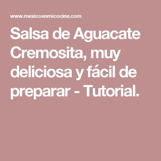 Salsa de Aguacate Cremosita, muy deliciosa y fácil de preparar - Tutorial.