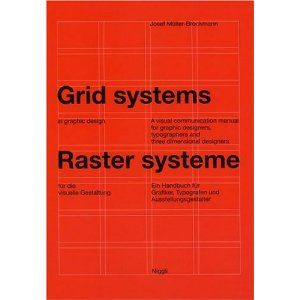 Grid Systems in Graphic Design/Raster Systeme Fur Die Visuele Gestaltung (German and English Edition): Books Covers, Josef Mullerbrockmann, Graphicdesign, Fur Die, Graphics Design, Design Books, Grid System, Josef Muller Brockmann, The Bible