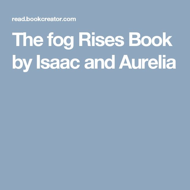 The fog Rises Book by Isaac and Aurelia