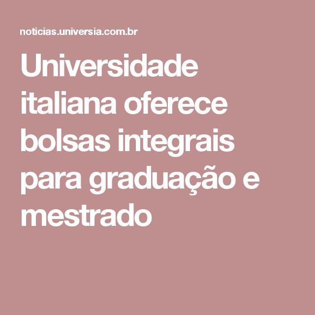 Universidade italiana oferece bolsas integrais para graduação e mestrado