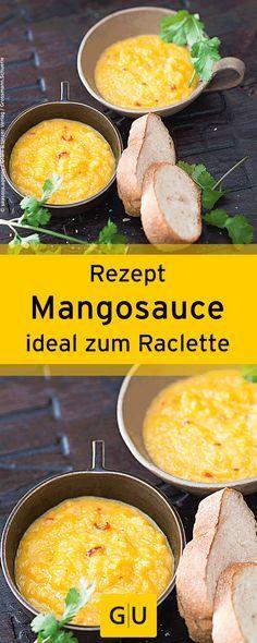 """Ideal zum Raclette: Rezept für leckere Mangosauce. Ihr findet es in der Leseprobe zum Buch """"Raclette"""".⎜GU"""