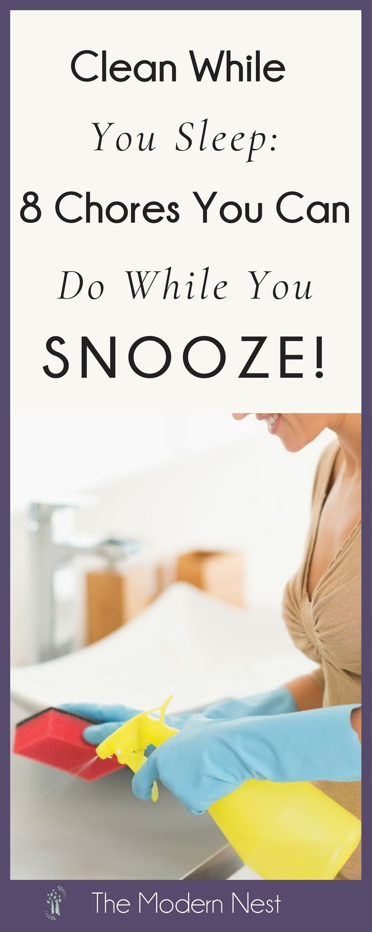 Want to learn how to clean while you sleep? If you're looking for ways to do your housework more efficiently, try these eight chores while you snooze! Read all the tips at https://www.themodernnestblog.com/archives/1941