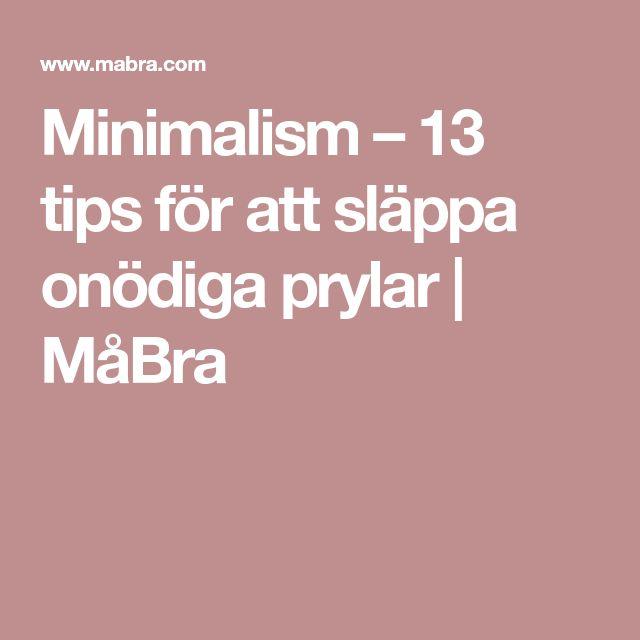 Minimalism – 13 tips för att släppa onödiga prylar   MåBra