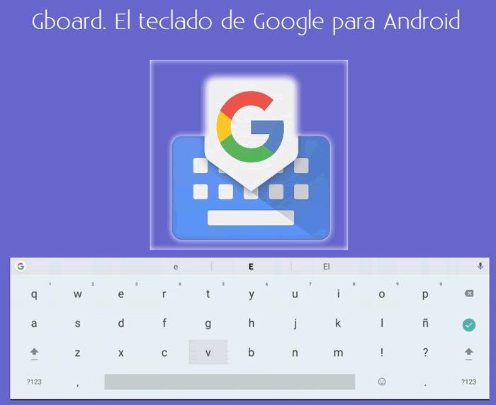 Gboard. El nuevo nombre del teclado de Google para Android En teclado de Google para Android, además de cambiar su nombre, agrega nuevas funciones y mejoras en la usabilidad.  #apps