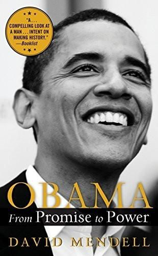 Obama: From Promise To Power [Sep 16, 2008] Mendell, David]