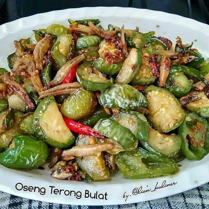 Resep Masakan Rumahan On Instagram Oseng Terong Bulat By Lisna Lisnawati71 Bahan 250 Gr Terong Bulat 50 Gr Ikan Te Recipes Food Vegetables