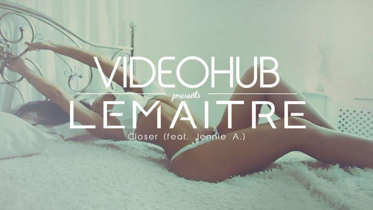 Lemaitre - Closer (feat. Jennie A) (VideoHUB)