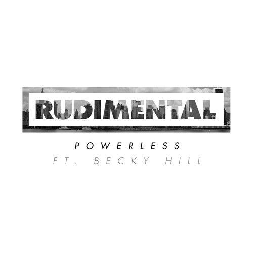 Rudimental - Powerless feat. Becky Hill [Drum and Bass]