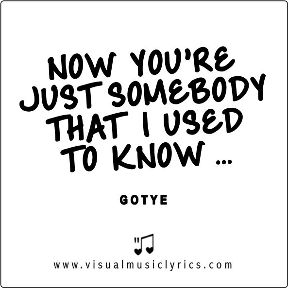 #GOTYE – NOW YOU'RE JUST #SOMEBODY THAT I USED TO KNOW – #VISUAL #MUSIC #LYRICS #VISUALMUSICLYRICS #LOVETHISLYRICS #SPREADHOPE