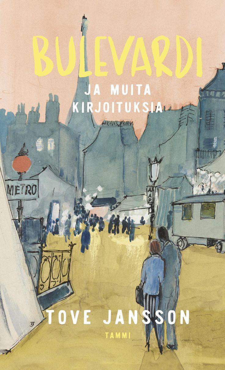 Tove Jansson, Sirka Happonen: Bulevardi - ja muita kirjoituksia. Tove Janssonin tuntematonta tuotantoa. Tammi 2017.