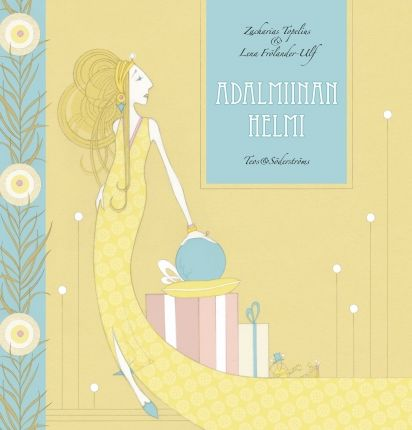 Adalmiinan helmi. Even on adult you should have some fairytale in your life.