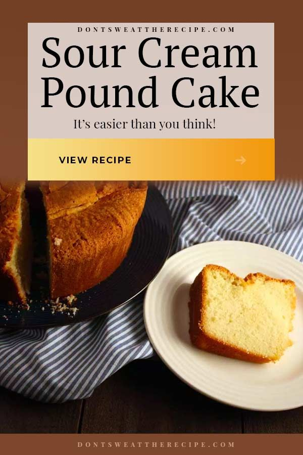 This Sour Cream Pound Cake Recipe Is Moist Tender Inside With A Crispy Crunchy Crust A Classic At It S Best In 2020 Sour Cream Pound Cake Pound Cake Sour Cream
