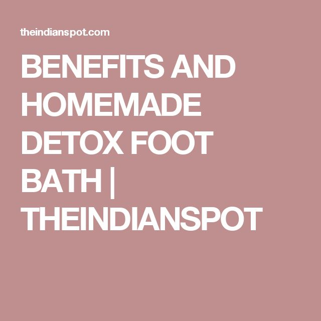 BENEFITS AND HOMEMADE DETOX FOOT BATH   THEINDIANSPOT